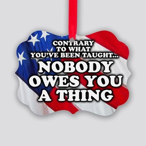 Nobody Owes You A Thing W/ Flag Picture Ornament