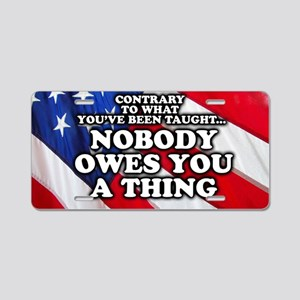 Nobody Owes You A Thing W/  Aluminum License Plate