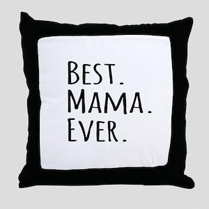 Best Mama Ever Throw Pillow