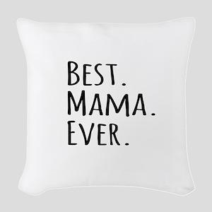 Best Mama Ever Woven Throw Pillow