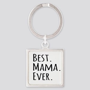 Best Mama Ever Keychains