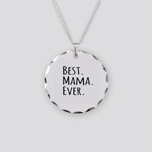 Best Mama Ever Necklace Circle Charm