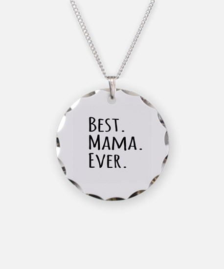 Best Mama Ever Necklace