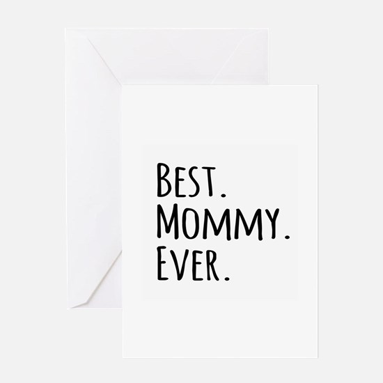 Best Mommy Ever Greeting Cards