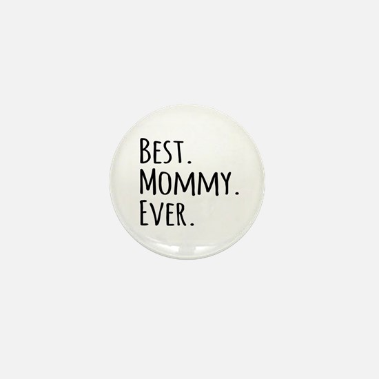 Best Mommy Ever Mini Button