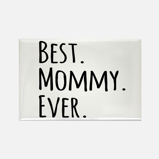 Best Mommy Ever Magnets