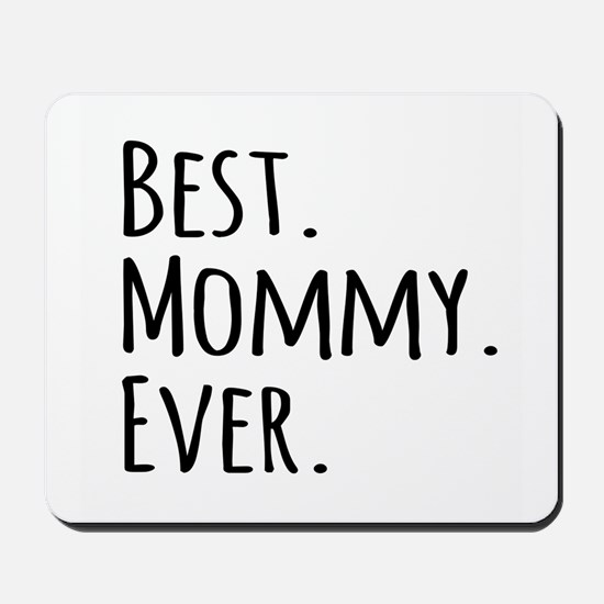 Best Mommy Ever Mousepad