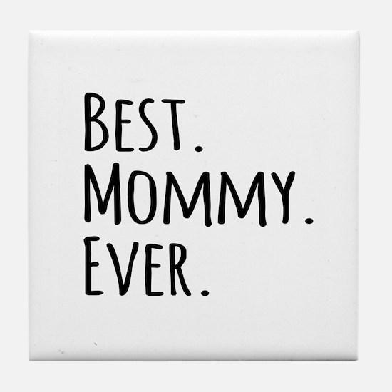 Best Mommy Ever Tile Coaster