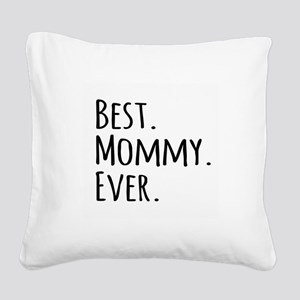 Best Mommy Ever Square Canvas Pillow