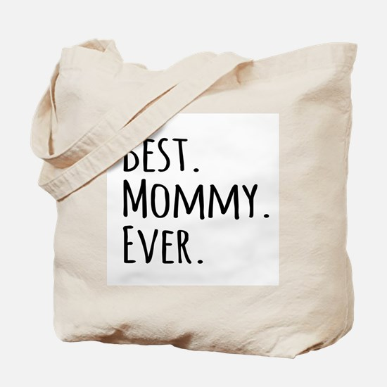 Best Mommy Ever Tote Bag