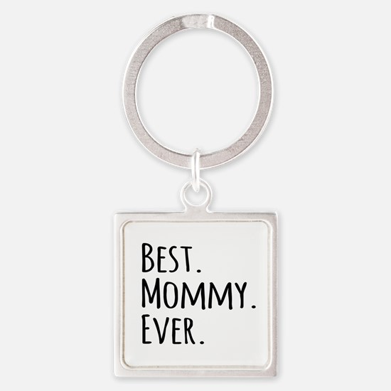 Best Mommy Ever Keychains