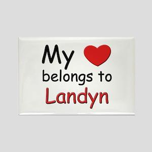 My heart belongs to landyn Rectangle Magnet