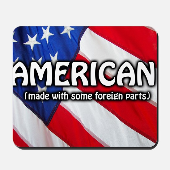 American (Made With Some Foreign Parts) Mousepad