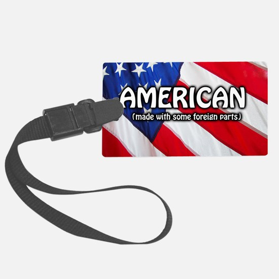 American (Made With Some Foreign Luggage Tag