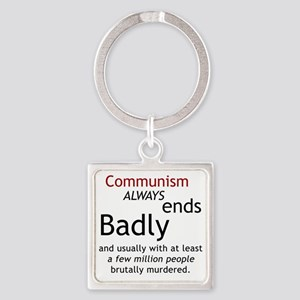 Communism ends badly Square Keychain