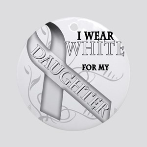 I Wear White for my Daughter Round Ornament