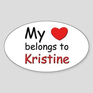 My heart belongs to kristine Oval Sticker