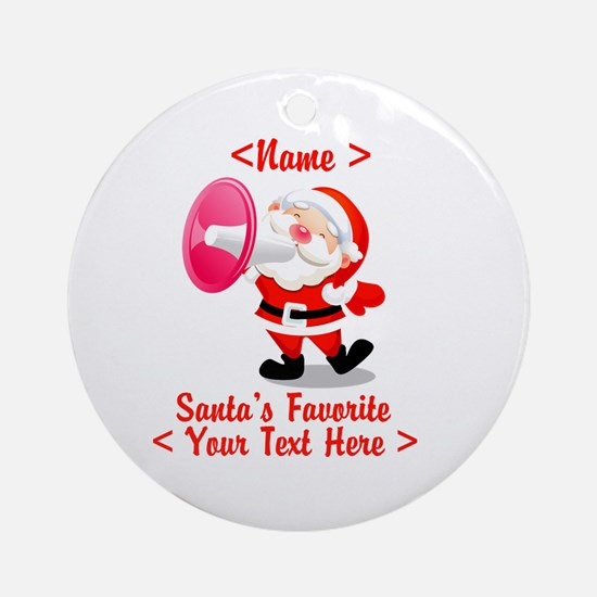Personalize Santa's Favorite Your Text Ornament (R
