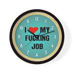 I Love My Fucking Job Wall Clock