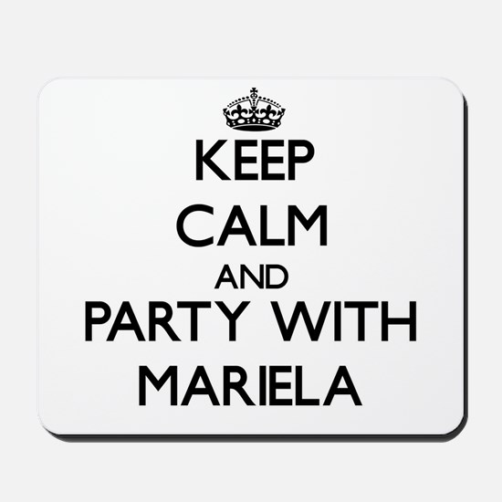 Keep Calm and Party with Mariela Mousepad