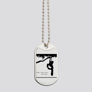 I Like To Hang Around Aerial Yoga Dog Tags
