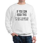 Crumpled Up On Your Floor Sweatshirt