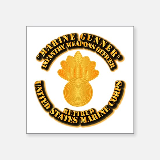 "USMC - Marine Gunner - Retired Square Sticker 3"" x"