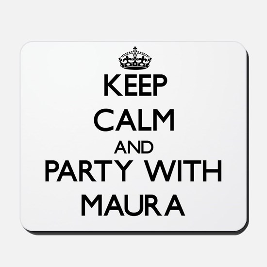 Keep Calm and Party with Maura Mousepad