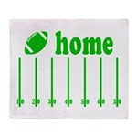 Home is a Football Field Throw Blanket