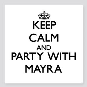 Keep Calm and Party with Mayra Square Car Magnet 3