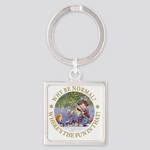 ALICE WHY BE NORMAL_gold copy Square Keychain