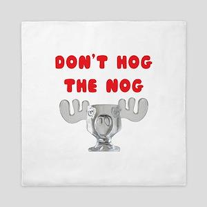 Dont Hog The Nog Queen Duvet
