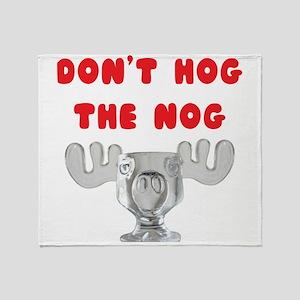 Dont Hog The Nog Throw Blanket