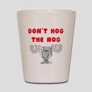 Dont Hog The Nog Shot Glass