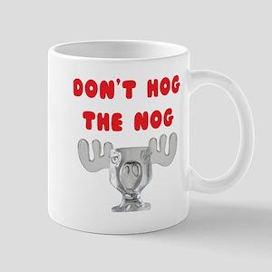 Dont Hog The Nog Mugs