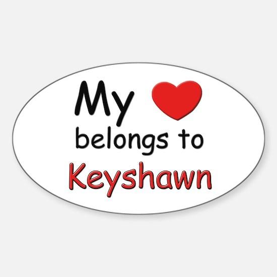 My heart belongs to keyshawn Oval Decal