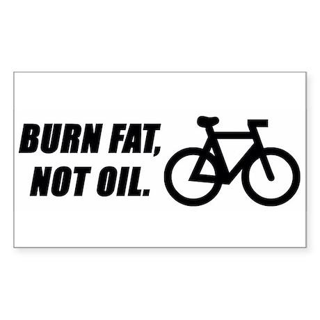 Burn fat, not oil Rectangle Sticker