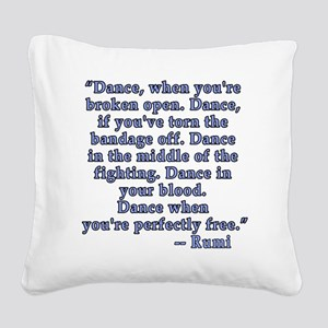 RUMI  Quote about Dance Square Canvas Pillow