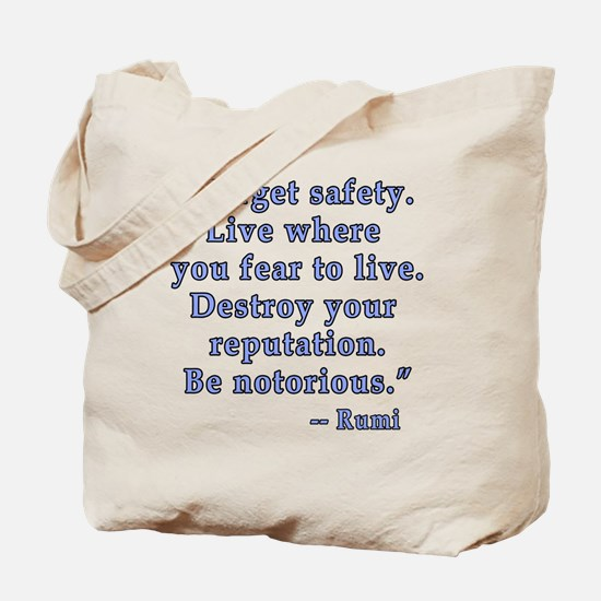 Be Notorious Quote by Rumi Tote Bag