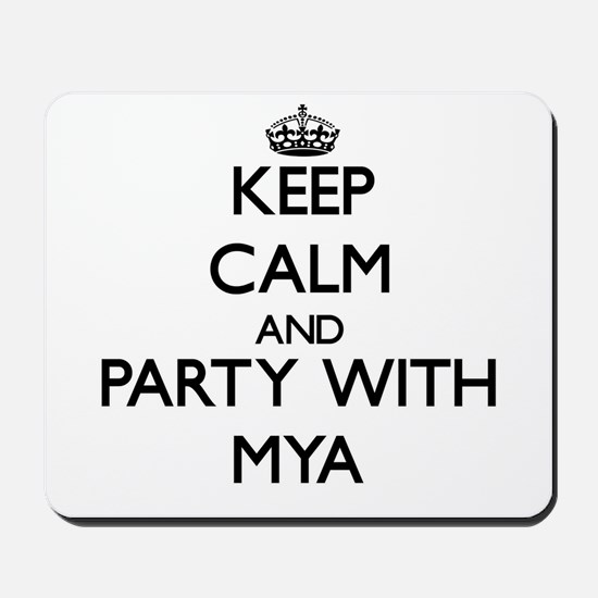 Keep Calm and Party with Mya Mousepad