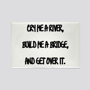Cry Me a River Rectangle Magnet