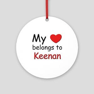 My heart belongs to keenan Ornament (Round)