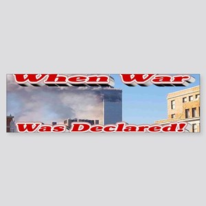 When War was Declared Bumper Sticker