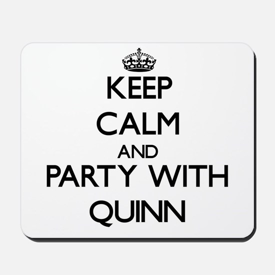 Keep Calm and Party with Quinn Mousepad