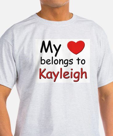 My heart belongs to kayleigh Ash Grey T-Shirt