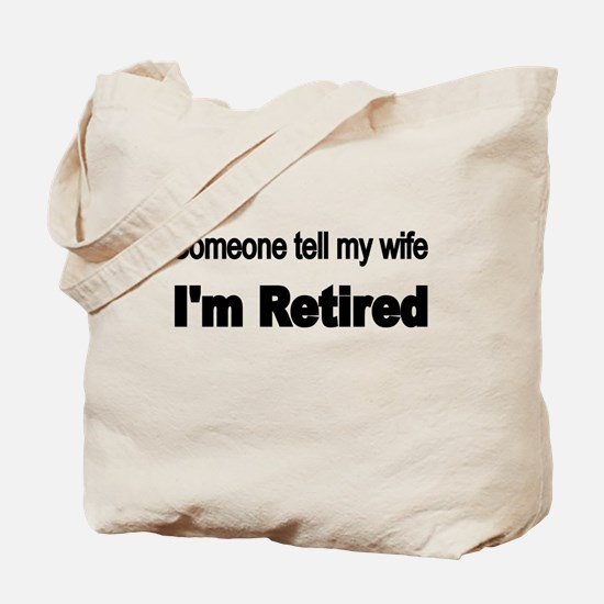 Someone tell my wife Tote Bag