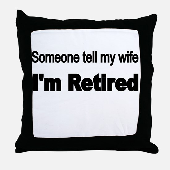 Someone tell my wife Throw Pillow