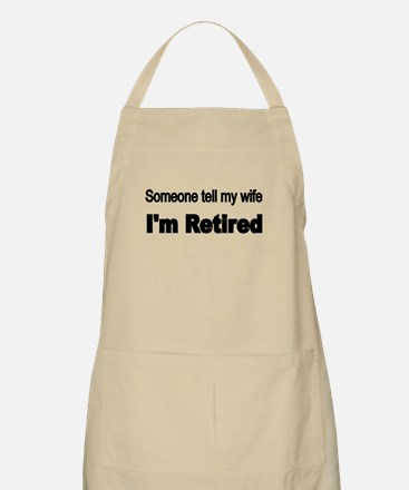 Someone Tell My Wife Apron