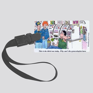 Gambling Gynecologists Large Luggage Tag