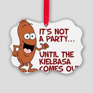 Not A Party Until Kielbasa Picture Ornament
